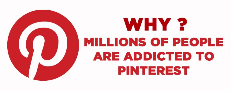 Why-Millions-Of-People-Are-Addicted-To-Pinterest