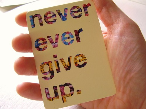 Never-ever-EVER-give-up